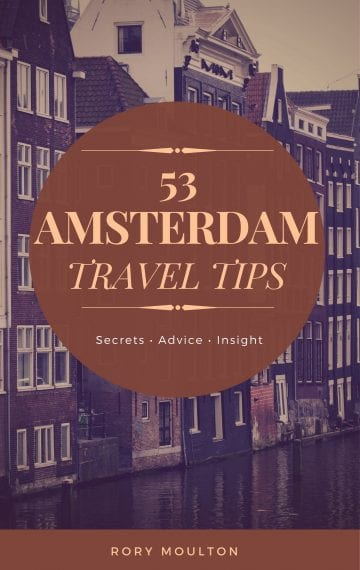 53 Amsterdam Travel Tips by Rory Moulton