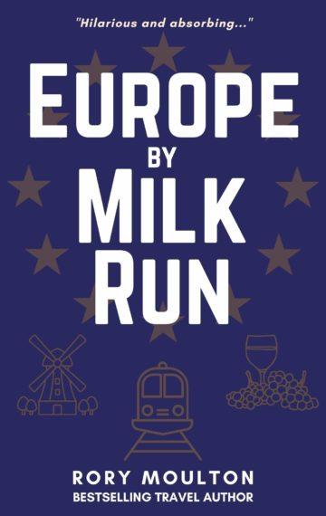 Europe by Milk Run